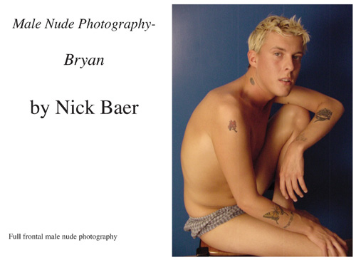 Full frontal male nudity, color, 40 pages. Starring - Bryan.